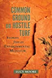 Common Ground on Hostile Turf: Stories from an