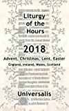 Liturgy of the Hours 2018 (UK & Ireland, high seasons) (Divine Office UK & Ireland Book 6)