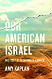 Our American Israel: The Story of an Entangled