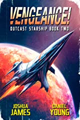 Vengeance! (Outcast Starship Book 2) Kindle Edition