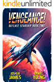 Vengeance! (Outcast Starship Book 2)