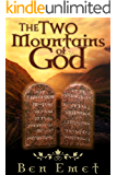 The Two Mountains of God: A Look at the Ten Commandments Through the Eyes of Grace