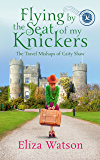 Flying by the Seat of My Knickers (The Travel Mishaps of Caity Shaw Book 1)