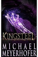 Kingsteel (The Dragonkin Trilogy Book 3) Kindle Edition