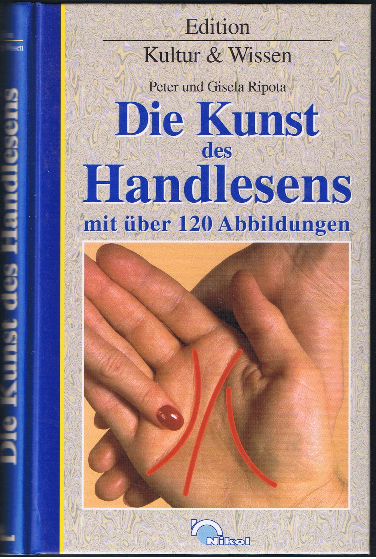 Die Kunst des Handlesens. Das Schicksal aus den Linien der Hand ablesen Gebundenes Buch – April 1998 Peter Ripota Gisela Ripota Nikol Vlgs.-Ges. Hamburg