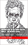 Nothing New To Say About Doctor Who 9 - The Revived Series: The Latter Years - Seasons 7 - 9