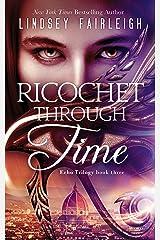 Ricochet Through Time (Echo Trilogy Book 3) Kindle Edition