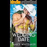 Cowboy Seeking A Wedding Date (Cowboy Classifieds Book 3)