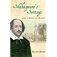 Shakespeares Settings and a Sense of Place (English Edition)
