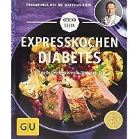 Expresskochen Diabetes: Schnelle Genussrezepte für jeden Tag (GU Gesund Essen)