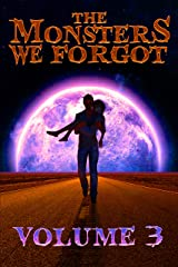 THE MONSTERS WE FORGOT: VOLUME 3 Kindle Edition