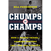 Chumps to Champs: How the Worst Teams in Yankees History Led to the '90s Dynasty (English Edition)