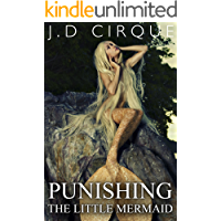 Punishing The Little Mermaid (Dark BDSM Fairy Tales Erotica) (Twisted Tales Book 5)