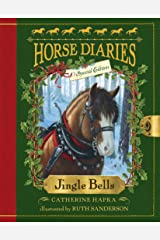 Horse Diaries #11: Jingle Bells (Horse Diaries Special Edition) (Horse Diaries Series) Kindle Edition