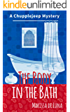 The Body in the Bath: A Chupplejeep Mystery (The Chupplejeep Mysteries)