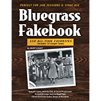 Bluegrass Fakebook 150 All Time Favorites Includes 50 Gospel Tunes for Guitar Banjo & Mandolin book cover