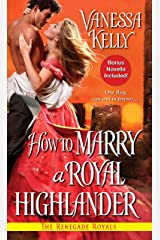 How to Marry a Royal Highlander (Renegade Royals book 4) Kindle Edition