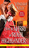 How to Marry a Royal Highlander (Renegade Royals book 4)