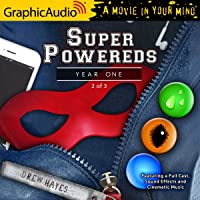 Super Powereds: Year One (2 of 3) [Dramatized Adaptation]: Super Powereds, Book 1