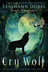 Cry Wolf (Silver Hollow Paranormal Cozy Mystery Series Book 4) Kindle Edition