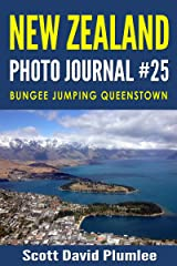 New Zealand Photo Journal #25: Bungee Jumping Queenstown Kindle Edition