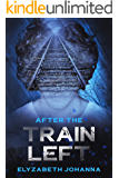 After the train left (After the bombs fell Book 2)