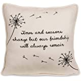 Pavilion Gift Company Dandelion Wishes-Times and Seasons Change but Our Friendship Will Always Remain 12""