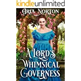 A Lord's Whimsical Governess: A Historical Regency Romance Book