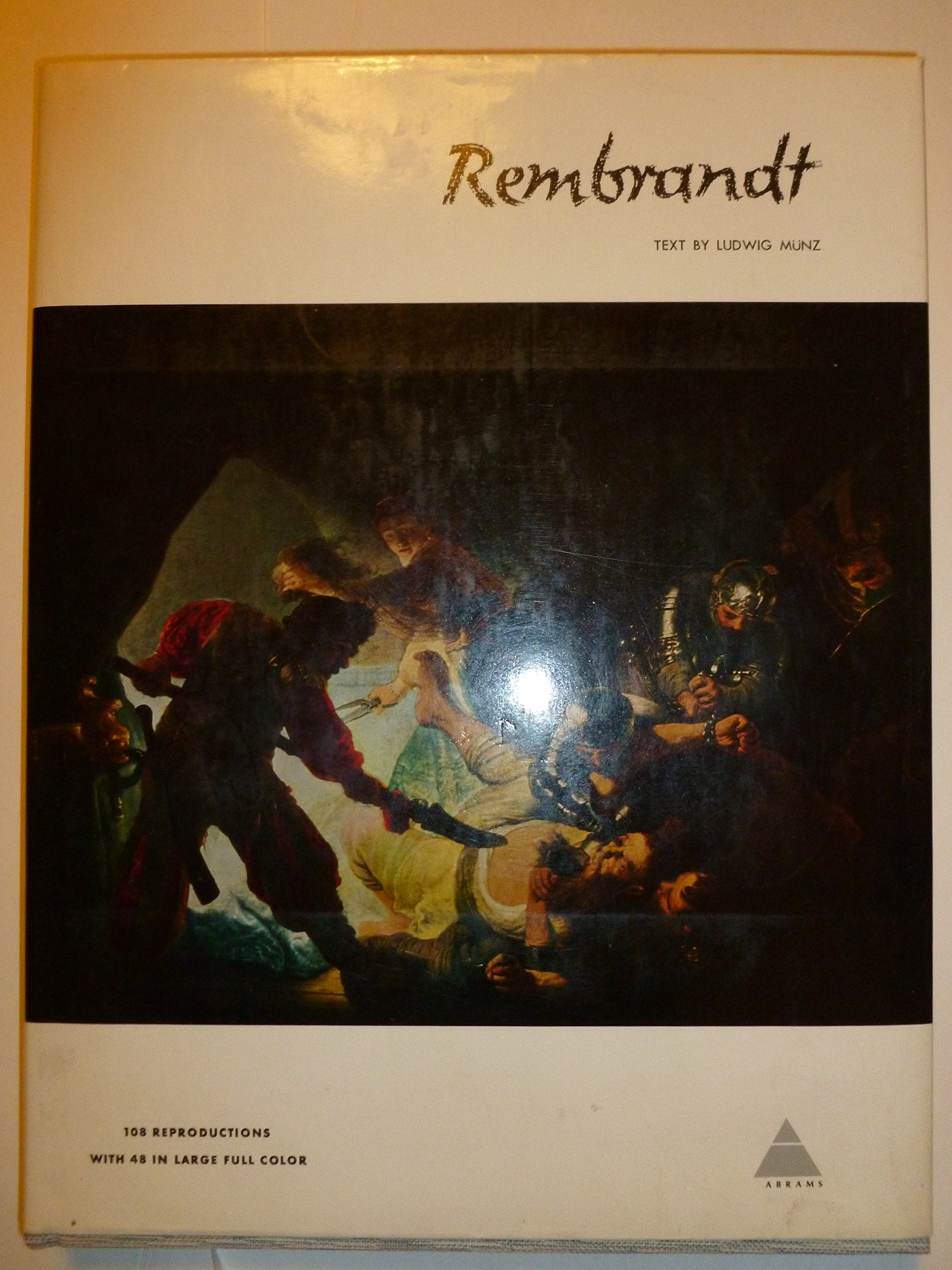 rembrandt text by ludwig munz with additional commentaries by bob haak the library of great painters revised edition 108 reproductions with 48 in large full color isbn 810904373