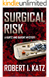 Surgical Risk: A Kurtz and Barent Mystery (Kurtz and Barent Mysteries Book 1)