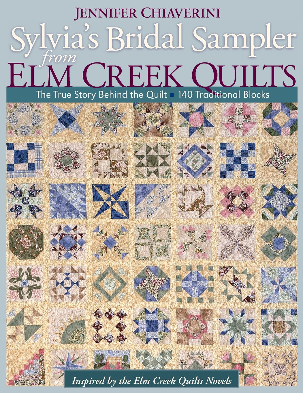 Sylvia's Bridal Sampler from Elm Creek Q: The True Story Behind the Quilt  140 Traditional Blocks