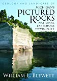 Geology and Landscape of Michigan's Pictured Rocks National Lakeshore and Vicinity (Great Lakes Books Series)