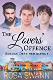 The Lovers' Offence (Omegas' Destined Alpha 5): MMM Alpha/Omega Mpreg Romance