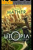 The Utopia Chronicles (Atopia Book 3)