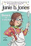 Junie B. Jones #19: Boss of Lunch (Junie B, First Grader)