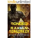 Bonded to the Rakian Berserker: A Sci-Fi Shifter Romance (Rakian Warrior Mates Book 3)
