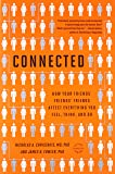Connected: The Surprising Power of Our Social Networks and How They Shape Our Lives--How Your Friends' Friends' Friends Affect Everything You Feel, Think, and Do