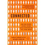 Connected: The Surprising Power of Our Social Networks and How They Shape Our Lives -- How Your Friends' Friends' Friends Aff