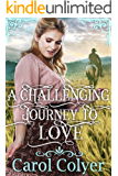 A Challenging Journey to Love: A Historical Western Romance Book