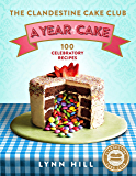 The Clandestine Cake Club: A Year of Cake (English Edition)