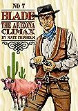 Blade 7: The Arizona Climax (A Blade Western)