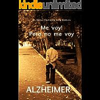 """Me Voy, Pero No me Voy ALZHEIMER"""