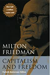 Capitalism and Freedom: Fortieth Anniversary Edition (40th Anniversary Edition) Kindle Edition