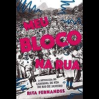 Meu bloco na rua: A retomada do carnaval de rua do Rio de Janeiro