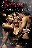 Schiava dei Castigatori (BDSM, MMF, menage a trois, iniziazione sessuale, sottomissione erotica femminile)