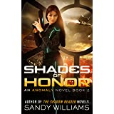 Shades of Honor (An Anomaly Novel Book 2)