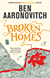 Broken Homes: The Fourth Rivers of London novel (A Rivers of London novel Book 4) (English Edition)