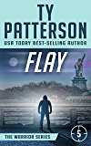 Flay: A Gripping Suspense Action Novel (Warriors Series of Crime Action Thrillers Book 5)