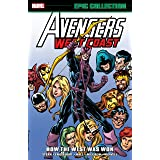 Avengers West Coast Epic Collection: How The West Was Won (Avengers West Coast (1985-1994) Book 1)