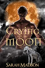 Crying for the Moon Kindle Edition